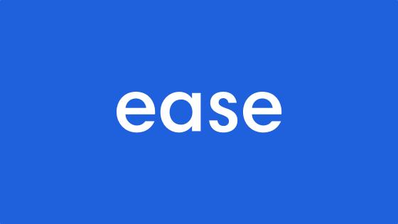 Ease | Ease